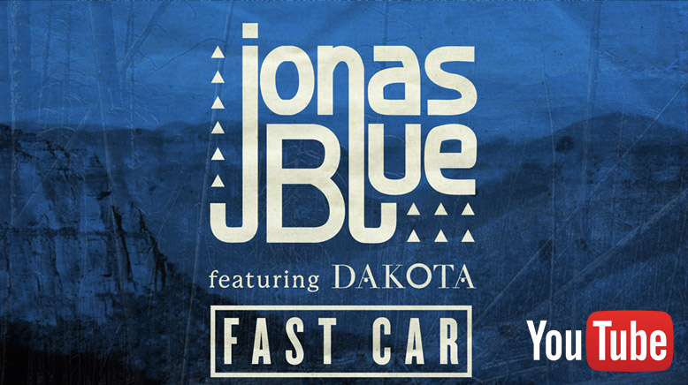 Jonas Blue ft. Dakota - Fast Car
